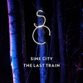 "Sine City - The Last Train EP (12"" Vinyl + Download)1"