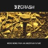32Crash - Weird News From An Uncertain Future (CD)1
