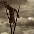 Saudade - The Guts To Be Good (CD)1