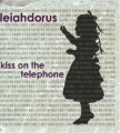 Leiahdorus - Kiss on the Telephone (MCD)1