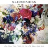 "Slowness - For Those Who Wish To See The Glass Half Full (12"" Vinyl)1"