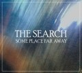 The Search - Some Place Far Away (CD)1