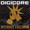 Digicore - Without Freedom (CD)1