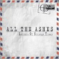 All The Ashes - Letters Of Strange Times (CD)1