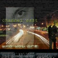 Channel East - Who You Are (MCD-R)1