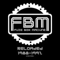 Fuze Box Machine - Reloaded 1988-1992 / Best Of (CD)1