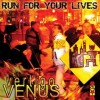 Vertigo Venus - Run For Your Lives (CD)1