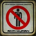 F.T.C. (Frustration Towards Creation) - Anti​-​Human (CD-R)1