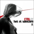 CTRLer - This Is Hardcore (CD-R)1