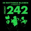 Various Artists - Im Rhythmus bleiben / A Tribute To Front 242 / Green (3CD-R)1