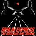 "Berlin Express - The Russians Are Coming EP / Limited Edition (12"" Vinyl)1"