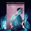 "The Force Dimension - Deus X Machina + / Limited Edition (2x 12"" Vinyl)1"