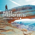 Matt Springfield - Erase All Data (CD)1