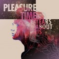 Pleasure Time - Years About Us 2017 (CD)1