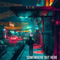 ETH - Somewhere But Here (CD)1