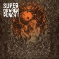 Super Dragon Punch!! - Feral (CD)1