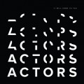Actors - It Will Come To You (CD)1