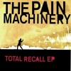 The Pain Machinery - Total Recall / Remix (EP CD)1