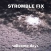 Stromble Fix - Toilsome Days (CD)1