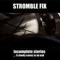Stromble Fix - Incomplete Stories ... It Slowly Comes To An End (CD)1
