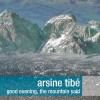 Arsine Tibé - Good Evening, The Mountain Said (CD)1