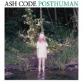 Ash Code - Posthuman [+4 bonus] / US Edition (CD)1