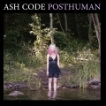 "Ash Code - Posthuman / Limited Edition (12"" Vinyl)1"