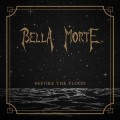 Bella Morte - Before The Flood (CD)1