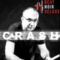 Beat Noir Deluxe - Crash (CD)1