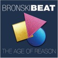 Bronski Beat - The Age Of Reason / Deluxe Edition (2CD)1