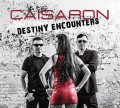 Caisaron - Destiny Encounters (CD)1