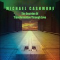 Michael Cashmore - The Doctrine Of Transformation Through Love II (CD)1