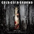 Cold Cold Ground - The Side Of Depravity (CD)1