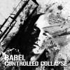 Controlled Collapse - Babel (CD)1