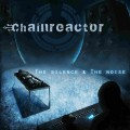 Chainreactor - The Silence & The Noise (CD)1