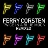 Ferry Corsten - Twice In A Blue Moon Remixed (CD)1