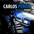Carlos Peron - Miles of Perón / Limited Edition (CD)1