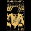 "Spahn Ranch - Back To The Wood (12"" Vinyl)1"