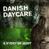 Danish Daycare - A Story Of Hurt (CD)1