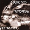 Darker Days Tomorrow - Zeitgeist (CD)1
