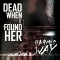 Dead When I Found Her - Harm's Way + [2 Bonus] / ReRelease (CD)1
