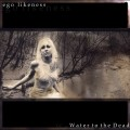 Ego Likeness - Water To The Dead / Expanded Remaster (CD)1