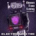 Electro Spectre - Been too long (Extended Play) (CD)1