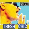 En Esch - Trash Chic (CD)1