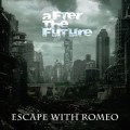 Escape With Romeo - After The Future (CD)1