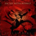 Escape With Romeo - Love Alchemy (CD)1