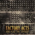 Factory Acts - Are You The Singer? (Cassette)1
