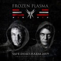 Frozen Plasma - Safe Dead Harm 2019 / Limited Edition (MCD)1