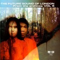 The Future Sound Of London - From The Archives Vol.6 (CD)1