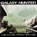 Galaxy Hunter - We Came From Space (CD)1